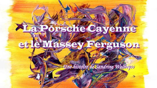 La Porsche Cayenne et le Massey Ferguson