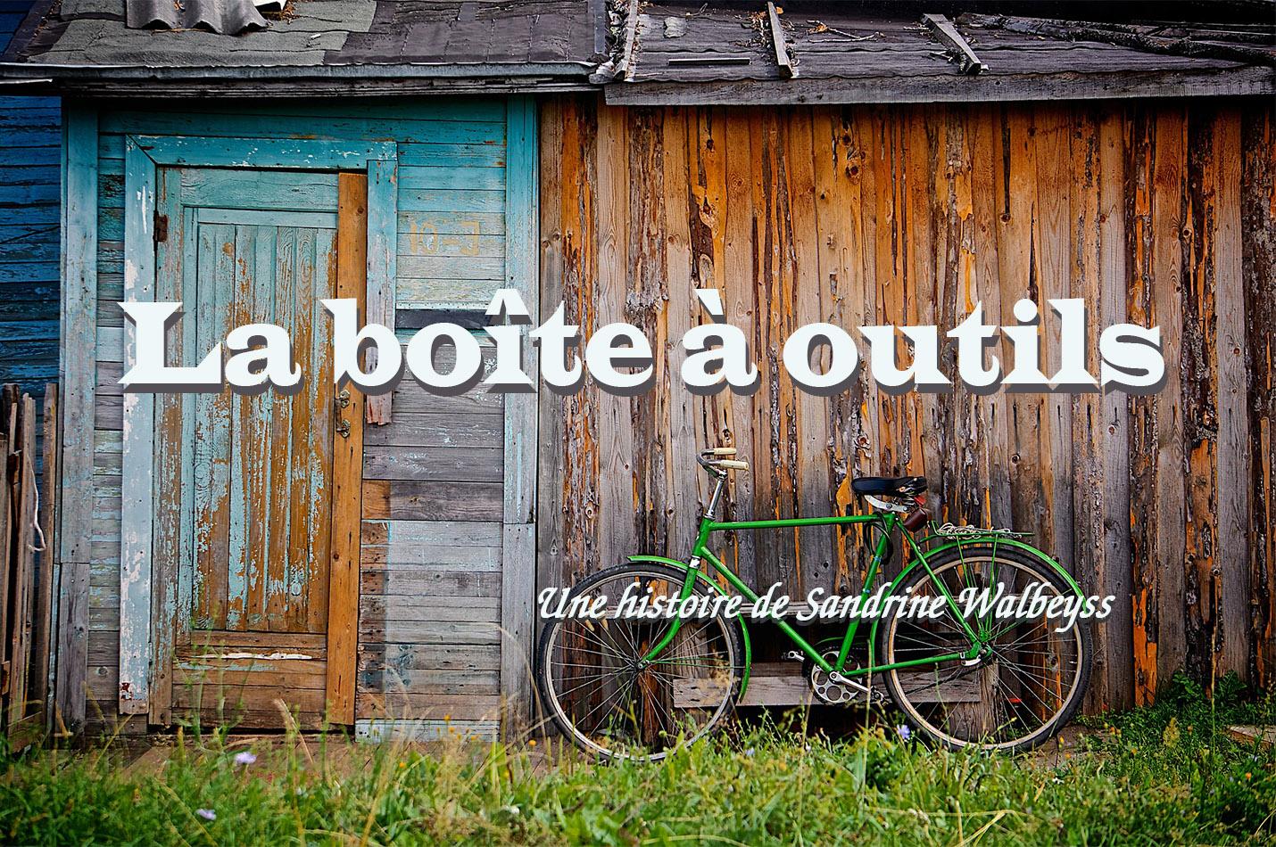 La boîte à outils - Une histoire de Sandrine Walbeyss