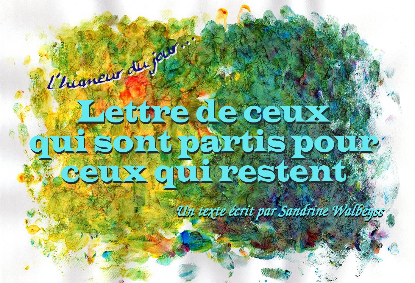 Sandrine Walbeyss Lettre de ceux qui sont partis à ceux qui restent