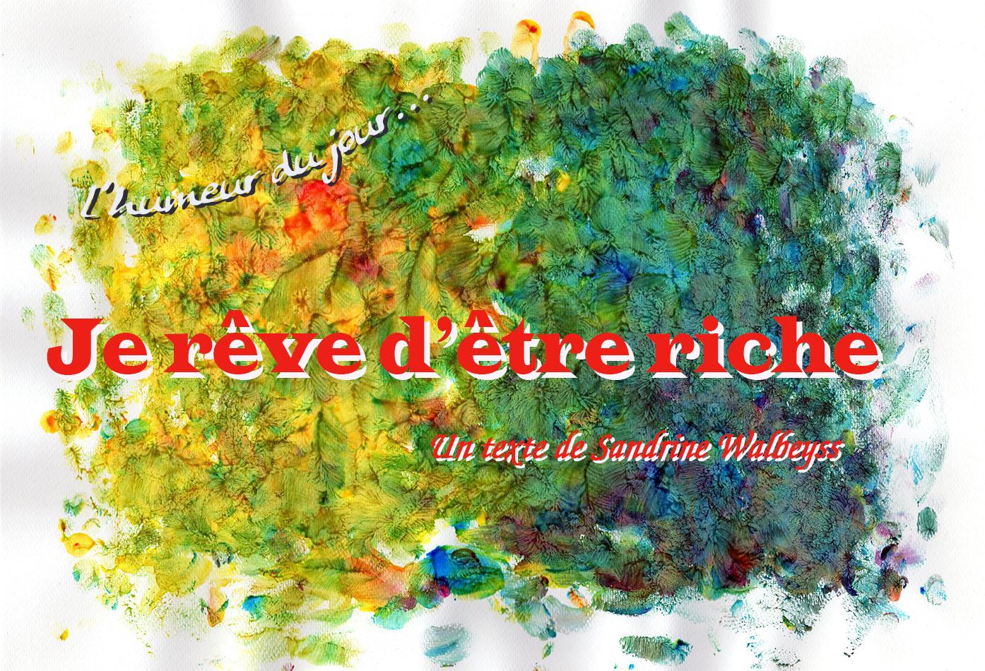 Je rêve d'être riche Sandrine WALBEYSS