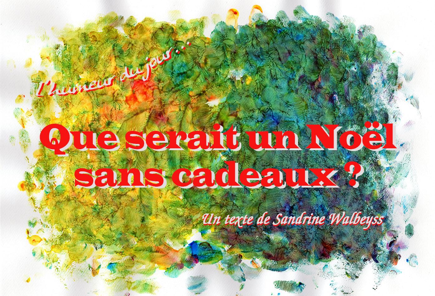 Que serait un noel sans cadeaux ? Sandrine Walbeyss