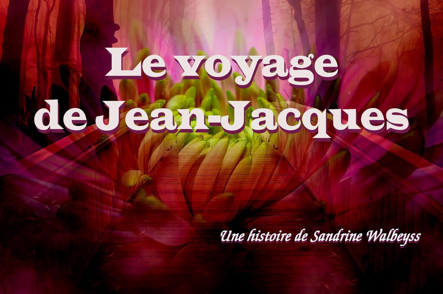 SW conte philosophique 06 le voyage de Jean-Jacques B
