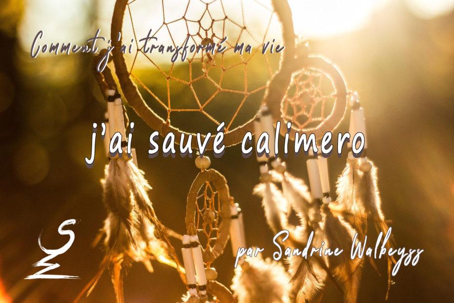j'ai sauvé calimero - Sandrine WALBEYSS