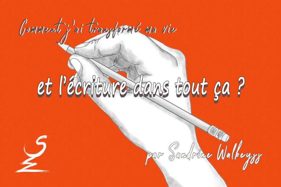 et l'écriture dans tout ça - Sandrine Walbeyss