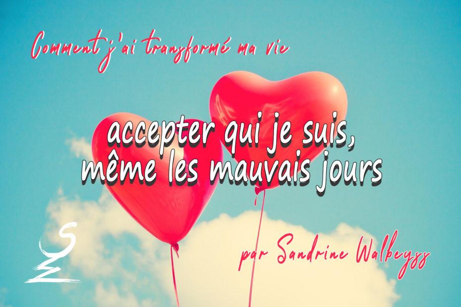 accepter qui je suis, même les mauvais jours - Sandrine Walbeyss