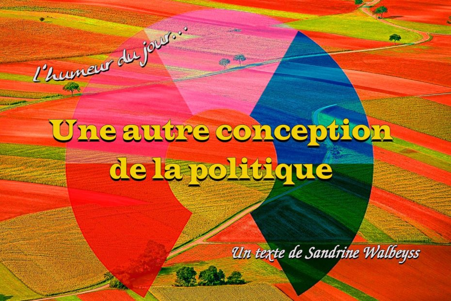 Une autre conception de la politique - Sandrine WALBEYSS