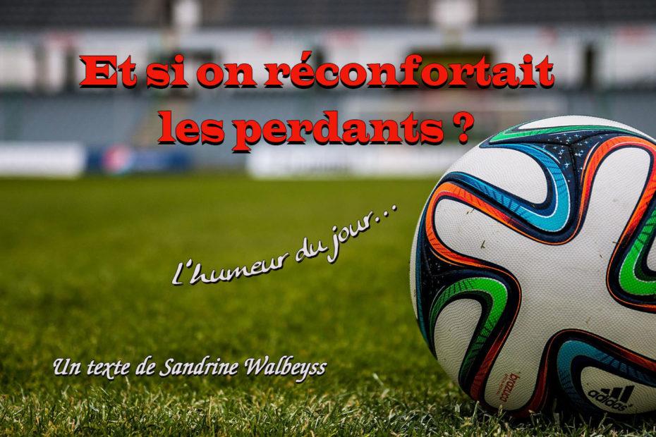 Et si on réconfortait les perdants ? par Sandrine Walbeyss